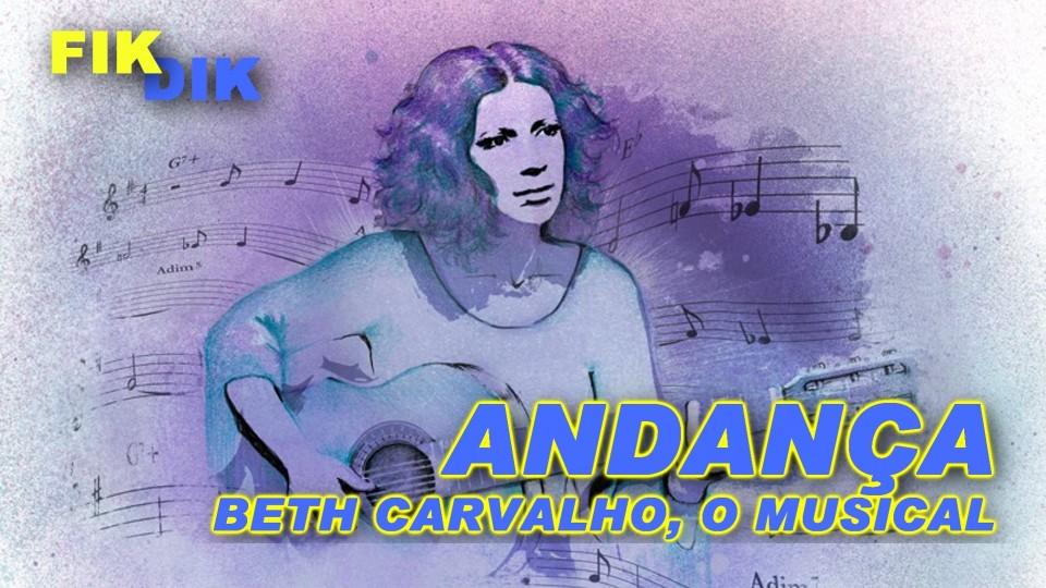 Fikdik || Andança: Beth Carvalho, O Musical – Entrevista Beth Carvalho + Elenco