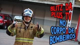 Blitz da Plus TV no Corpo de Bombeiros