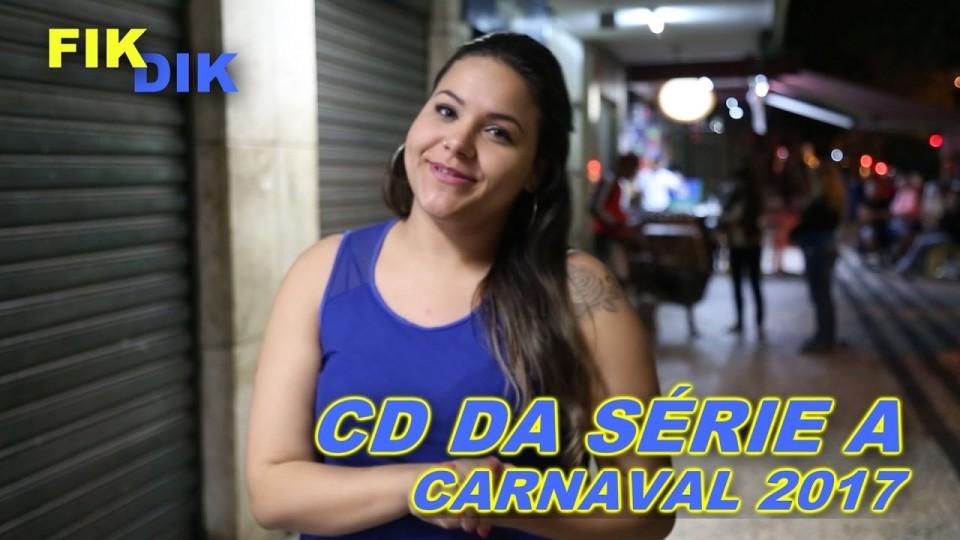 FIKDIK || CD da Série A do Rio de Janeiro para o Carnaval 2017