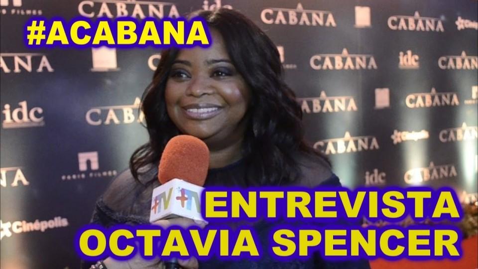 A Cabana na Plus TV    Entrevista Octavia Spencer