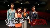 🎭 CONTRAREGRA || Monólogos da Vagina – Entrevista Maximiliana Reis + Cacau Melo + Adriana Lessa