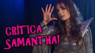📺 DESCONTROLADO || Samantha! – Nova Série Brasileira Original da Netflix