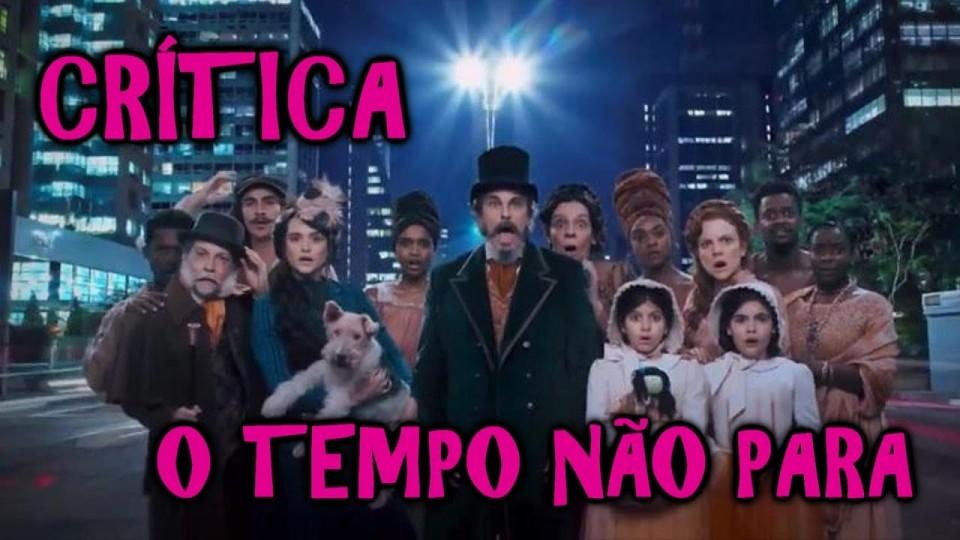 📺 DESCONTROLADO || O Tempo Não Para – Crítica da Nova Novela da Globo