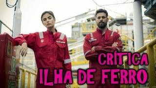 📺 DESCONTROLADO || Ilha de Ferro – Crítica da Nova Série do Globoplay