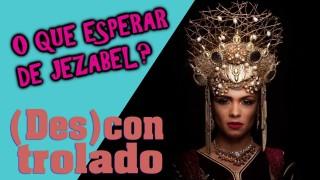 📺 DESCONTROLADO || Jezabel – Expectativas para a nova produção bíblica da Record TV