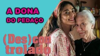 📺 DESCONTROLADO || A Dona do Pedaço – Crítica da Nova Novela das Nove da Globo