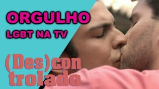 📺 DESCONTROLADO || #OrgulhoDeSer – Os LGBTs na TV