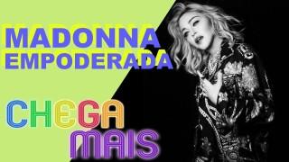 🎧 CHEGA MAIS || Empoderamento nas Músicas da Madonna