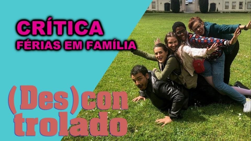 📺 DESCONTROLADO || Férias em Família – Crítica da Nova Série de Comédia do Multishow