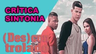 📺 DESCONTROLADO || Sintonia – Crítica da Nova Série da Netflix Produzida pelo Kondzilla